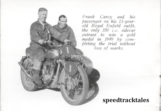 photo - #1 Frank Carey and his passenger on his 11 year old Royal Enfield outfit [DPK 574]. The only 350cc sidecar entrant to win a gold medal in 1949 by completing the trial without loss of marks. ISDT 1949 (Speedtracktales collection)
