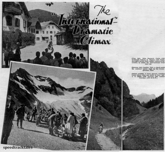 photo - top left Miss Marjorie Cottle (249 Triumph) follows K Pogner (248 Puch) through a village typical of the area. Bottom left- Fuscher Törl, a check amid the summer snows high up the Grossglockner pass. Right - A loose narrow winding track where time is easily lost: Sgt JT Dalby (490 Norton) kust behind Forstner (490 BMW) ISDT 1939 ( Speedtracktales Archive)